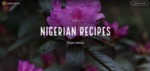 Nigerian Foods by Ally Van Eperen and Dilpreet Kaur