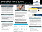 Be the Difference, Just Don't Be Different: Investigating Racial Diversity at Marquette University