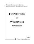 Foundations in Wisconsin: A Directory [26th ed. 2007]