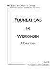Foundations in Wisconsin: A Directory [35th ed. 2016]