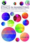 Ethics in Marketing: International Cases and Perspectives by Patrick E. Murphy, Andrea Prothero, and Gene Laczniak