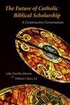 The Future of Catholic Biblical Scholarship: A Constructive Conversation
