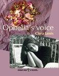 <em>Ophelia's Voice,</em> a Translation of <em>La voz de Ofelia</em> by Clara Janés