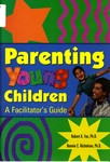 Parenting Young Children: A Facilitator's Guide by Robert A. Fox and Bonnie Nicholson