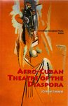 Afro-Cuban Theatre of the Diaspora: Critical Essays