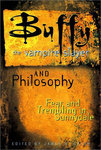 <em>Buffy the Vampire Slayer</em> and Philosophy: Fear and Trembling in Sunnydale
