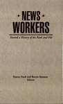 Newsworkers: Toward a History of the Rank and File by Hanno Hardt and Bonnie Brennen