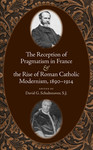 The Reception of Pragmatism in France & The Rise of Roman Catholic Modernism, 1890-1924
