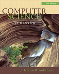 Computer Science: An Overview, 11th Edition by J. Glenn Brookshear, David Smith, and Dennis Brylow
