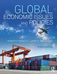 Global Economic Issues and Policies, 3rd ed. by Joseph P. Daniels and David D. VanHoose