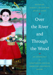 Over the River and Through the Wood : an Anthology of Nineteenth-Century American Children's Poetry