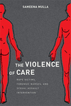 The Violence of Care by Sameena A. Mulla