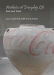 Aesthetics of Everyday Life: East and West by Liu Yuedi and Curtis Carter