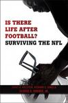 Is There Life After Football? Surviving the NFL