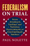 Federalism on Trial by Paul Nolette