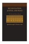 Reconciliation, Justice, and Peace: The Second African Synod by Agbonkhianmeghe E. Orobator