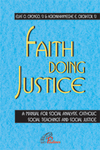 Faith Doing Justice: A Manual for Social Analysis, Catholic Social Teachings and Social Justice