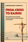 From Crisis to Kairos: the Mission of the Church in the Time of HIV/AIDS, Refugees and Poverty