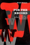 For the Record; an Oral History of Rochester, New York, Newsworkers by Bonnie Brennen