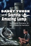 Danny Yukon and the Secrets of the Amazing Lamp