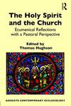 The Holy Spirit and the Church: Ecumenical Reflections with a Pastoral Perspective
