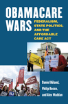 Obamacare Wars by Daniel Béland, Philip Rocco, and Alex Waddan