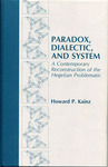 Paradox, Dialectic, and System by Howard P. Kainz