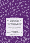 An Examination of Black LGBT Populations Across the United States by Angelique Harris, Juan Battle, and Antonio Jay Pastrana Jr.