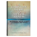A Christian Guide to Mental Illness