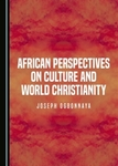 African Perspectives on Culture and World Christianity by Joseph Ogbonnaya