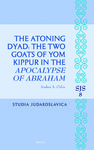 The Atoning Dyad: The Two Goats of Yom Kippur in the Apocalypse of Abraham