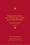 The Selected Writings of Hans-Georg Gadamer (Three Volumes) by Pol Vandevelde and Arun Iyer
