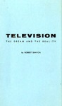 Television - The Dream and the Reality by Robert Shayon