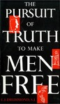 The Pursuit of Truth to Make Men Free by E.J. Drummond