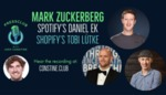 PressClub with Mark Zuckerberg, Daniel Ek, and Tobi Lütke by Mark Zuckerberg, Daniel Ek, Tobi Lütke, and Josh Constine